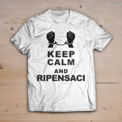 T-shirt keep calm & ripensaci