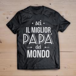 T-shirt sei il miglior papà